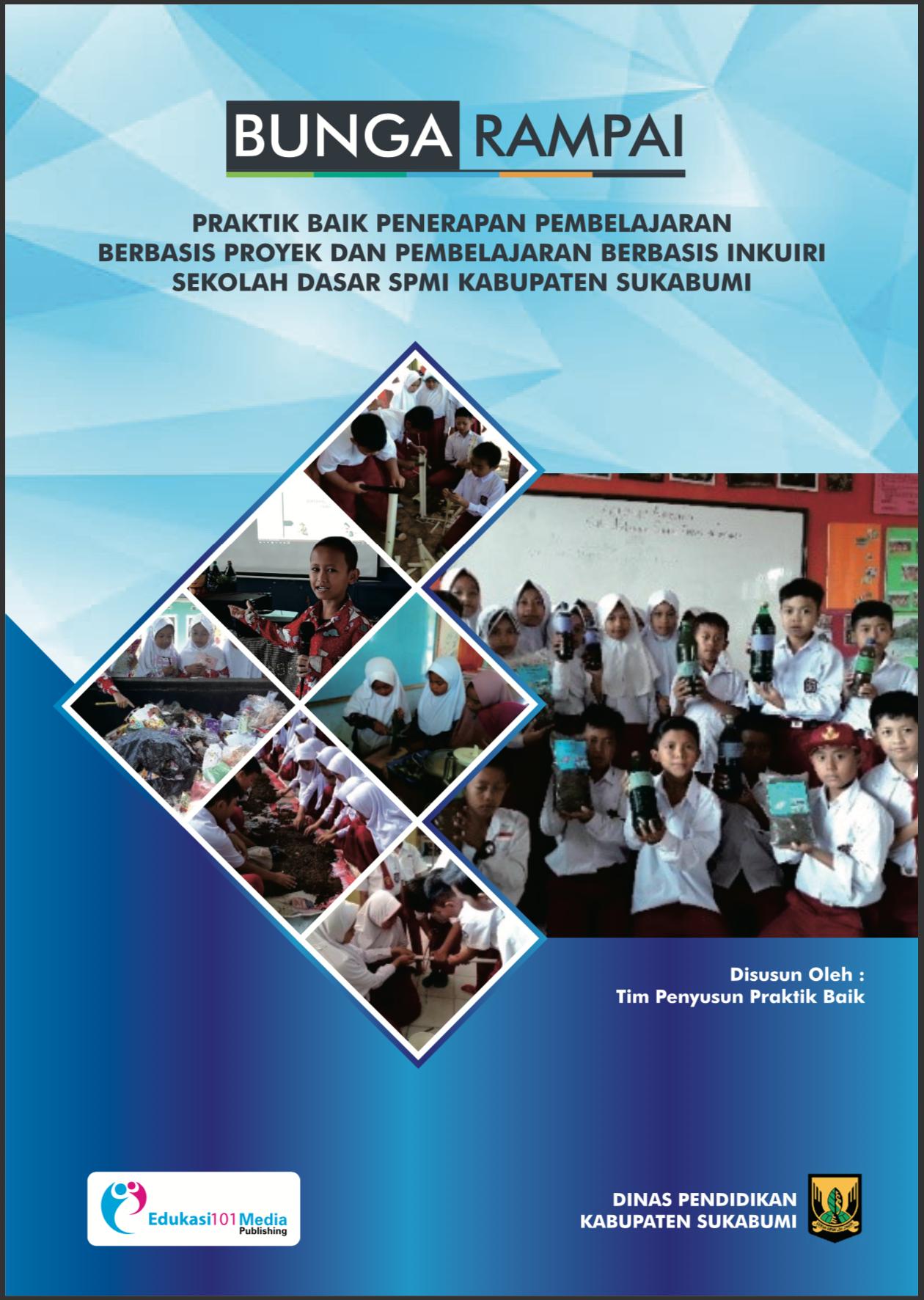 Buku Bunga Rampai Praktik Baik Penerapan Pembelajaran Berbasis Inkuiri Sekolah Dasar Spmi Kabupaten Sukabumi Edukasi 101